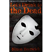 Let's Drink To The Dead (The Faceless Book 2)