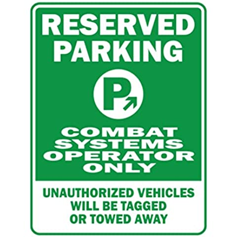 Teeburon RESERVED PARKING Combat Systems Operator ONLY unauthorized vehicles will be tagged Parking (System Operator)