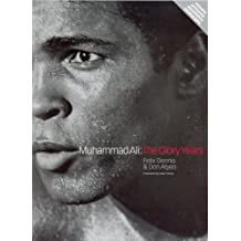 Muhammad Ali: The Glory Years by Don Atyeo Felix Dennis(2002-10-03)