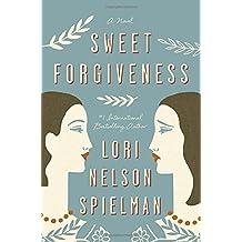 Sweet Forgiveness: A Novel by Lori Nelson Spielman (2015-06-02)