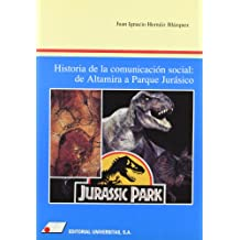 Historia de la comunicación social : de Altamira a Parque Jurásico