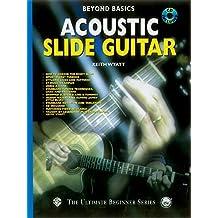 Beyond Basics: Acoustic Slide Guitar, Book & CD [With CD] (Beyond Basics (Paperback))