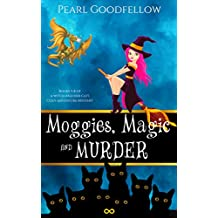 Moggies, Magic and Murder: Books 5 - 8 of A Witch and her Cats Cozy Adventure Mystery (English Edition)