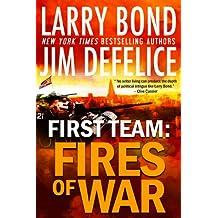 First Team: Fires of War (The First Team Series Book 3)