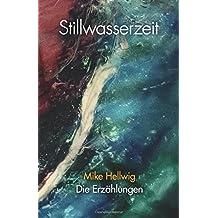 Stillwasserzeit: Die Erzählungen