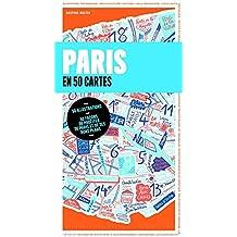Paris en 50 cartes et 500 adresses