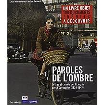 Paroles de l'ombre : lettres et carnets des Français de l'occupation 1939-1945