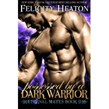 Possessed by a Dark Warrior: Eternal Mates Romance Series by Felicity Heaton (2016-04-06)