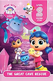Read with True: The Great Cave Rescue (Level 2: Rising Star) (True and the Rainbow Kingdom)