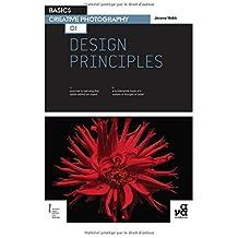 Basics Creative Photography 01: Design Principles by Jeremy Webb (15-Nov-2010) Paperback