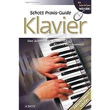 Schott Praxis Guide Klavier: Das komplette Know-how für dein Instrument