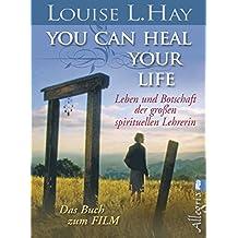 You Can Heal Your Life (Filmbuch): Leben und Botschaft der großen spirituellen Lehrerin