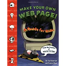 Make Your Own Web Page!: A Guide for Kids