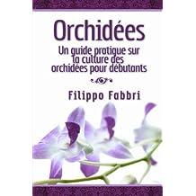 Orchid??es. Un guide pratique sur la culture des orchid??es pour d??butants. (French Edition) by Filippo Fabbri (2013-11-11)
