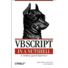 VBScript in a Nutshell: A Desktop Quick Reference (In a Nutshell (O'Reilly)) 1st edition by Childs, Matt, Lomax, Paul, Petrusha, Ron (1995) Taschenbuch