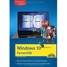 Windows 10 Pannenhilfe: Probleme erkennen, Lösungen finden, Fehler beheben - aktuell zu Windows 10 oder Vorgängerversionen