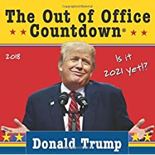 2018 Donald Trump Out of Office Countdown Box Calendar: Is It 2021 Yet!?