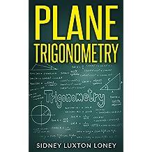 Plane Trigonometry (English Edition)