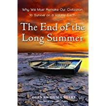 The End of the Long Summer: Why We Must Remake Our Civilization to Survive on a Volatile Earth