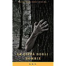 La città degli zombie: Un racconto post-apocalittico
