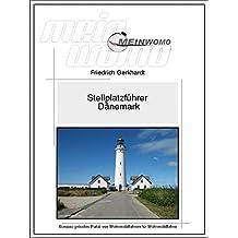 MeinWomo Stellplatzführer Dänemark: Dänemarks Küsten an Nord- und Ostsee mit dem Wohnmobil  4.Auflage 2017