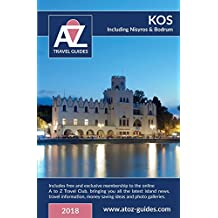 A to Z guide to Kos 2018, including Nisyros and Bodrum: Plus FREE Travel Club membership