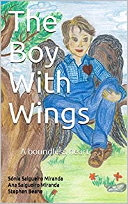 The Boy With Wings: A boundless heart (The Tree and The Seed Book 1) (English Edition)