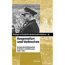 Kooperation und Verbrechen. Formen der »Kollaboration« im östlichen Europa 1939-1945 (Beiträge zur Geschichte des Nationalsozialismus)