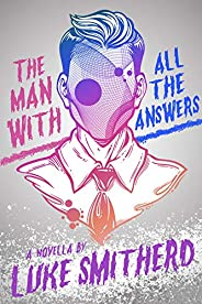 The Man with All the Answers - Speculative Fiction with a Twist: Science Fiction In Kindle Unlimited
