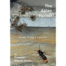 The Asian Hornet: Threats, Biology & Expansion
