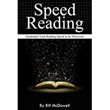 Speed Reading: Quadruple Your Reading Speed in an Afternoon. (How to Read Fast, Reading Speed Improved) (English Edition)