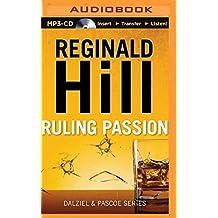 Ruling Passion (Dalziel & Pascoe) by Reginald Hill (2014-12-23)