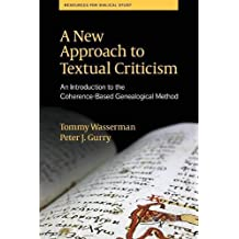 A New Approach to Textual Criticism: An Introduction to the Coherence-Based Genealogical Method (Resources for Biblical Study)