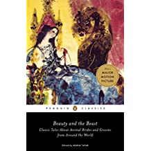Beauty and the Beast: Classic Tales About Animal Brides and Grooms from Around the World