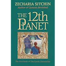 The 12th Planet (Book I): The First Book of the Earth Chronicles