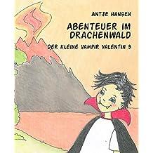 Abenteuer im Drachenwald: Der kleine Vampir Valentin 3