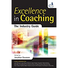 Excellence in Coaching: The Industry Guide