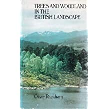 Trees and Woodland in the British Landscape by Oliver Rackham (1976-06-10)