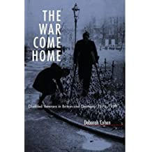 The War Come Home: Disabled Veterans in Britain and Germany, 1914-1939