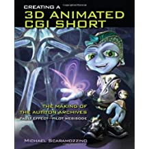 Creating A 3d Animated Cgi Sh by Michael Scaramozzino (2010-04-14)
