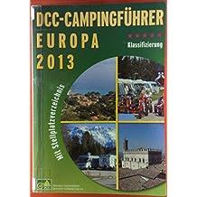 DCC Campingführer Europa 2013. Mit Stellplatzverzeichnis, 63. Auflage