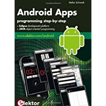 Android Apps: programming step-by-step by Stefan Schwark (2013-01-01)