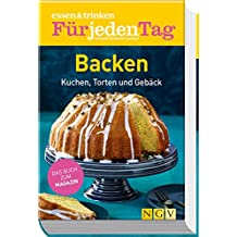 essen & trinken Für jeden Tag - Backen: Kuchen, Torten und Gebäck