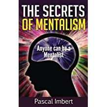 The Secrets of Mentalism: Anyone can be a Mentalist (English Edition)