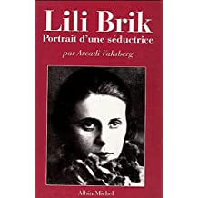 LILI BRIK. Portrait d'une séductrice