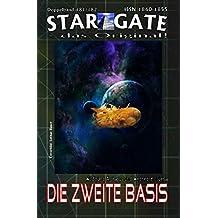 """STAR GATE 181-182: Die zweite Basis: """"Die zweite Basis ist gefunden – und große Rätsel werden endlich gelöst!"""" (STAR GATE - das Original)"""
