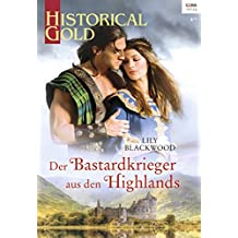 Der Bastardkrieger aus den Highlands (Historical Gold 327)