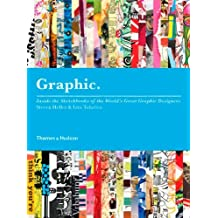 Graphic: Inside the Sketchbooks of the World's Great Graphic Designers by Steven Heller (2010-09-13)