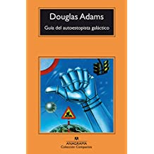Guia del Autoestopista Galactico (Compactos anagrama, Band 454)