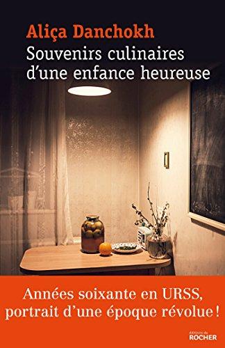 Descargar Libro Souvenirs culinaires d'une enfance heureuse de Alice Danchokh